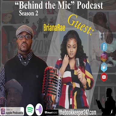 """Behind the Mic"" Podcast Episode 4 (Part 2) with BrianaRae"