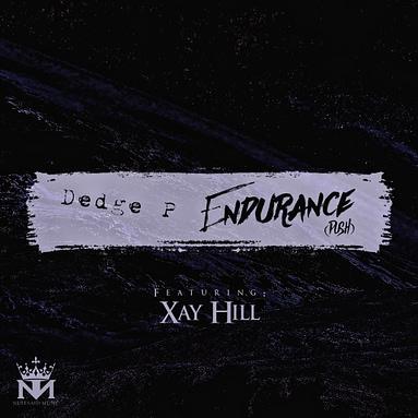"Dedge P – ""Endurance (Push)"" featuring Xay Hill"