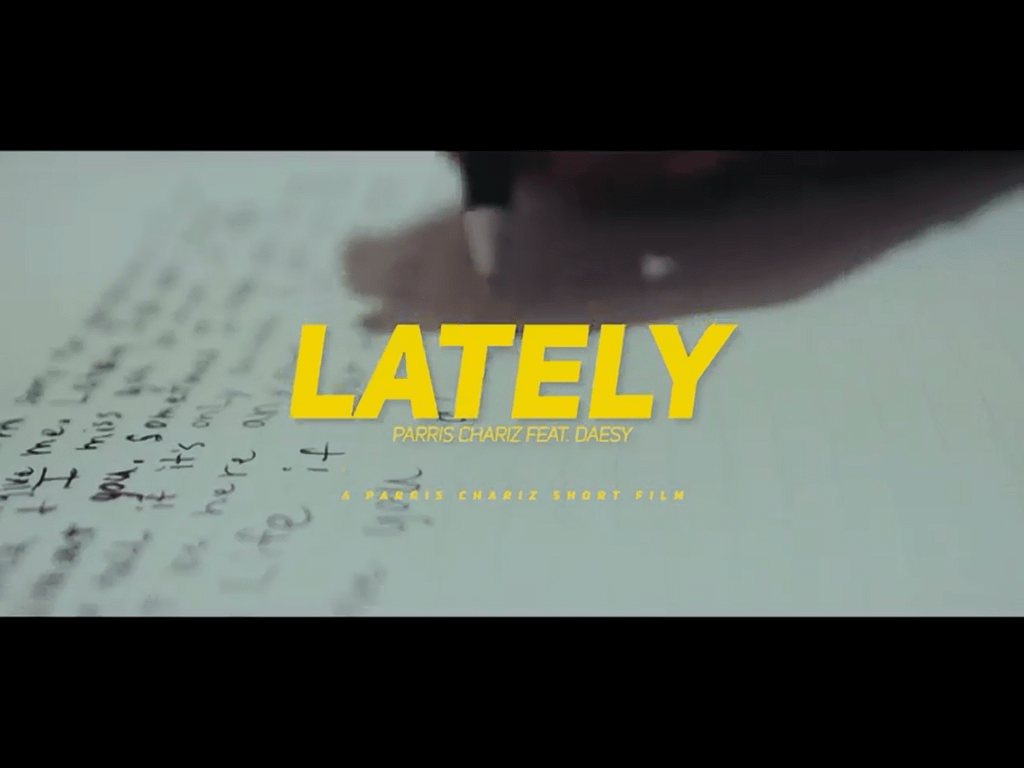 Parris Chariz - Lately - feat. Daesy Music Video