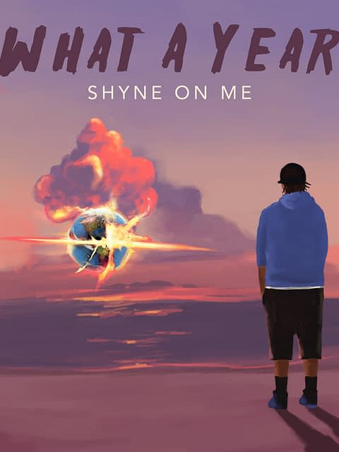 "Shyne On Me – ""What A Year"" EP"
