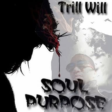 "Christian hip hop Artist Trill Will ""Soul Purpose"" EP"