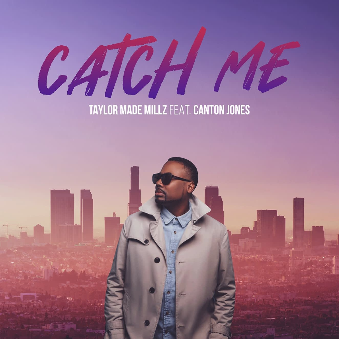 Taylor Made Millz - Catch Me ft. Canton Jones