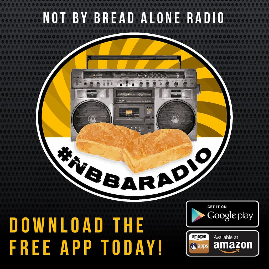 Not By Bread Alone Radio - #NBBA