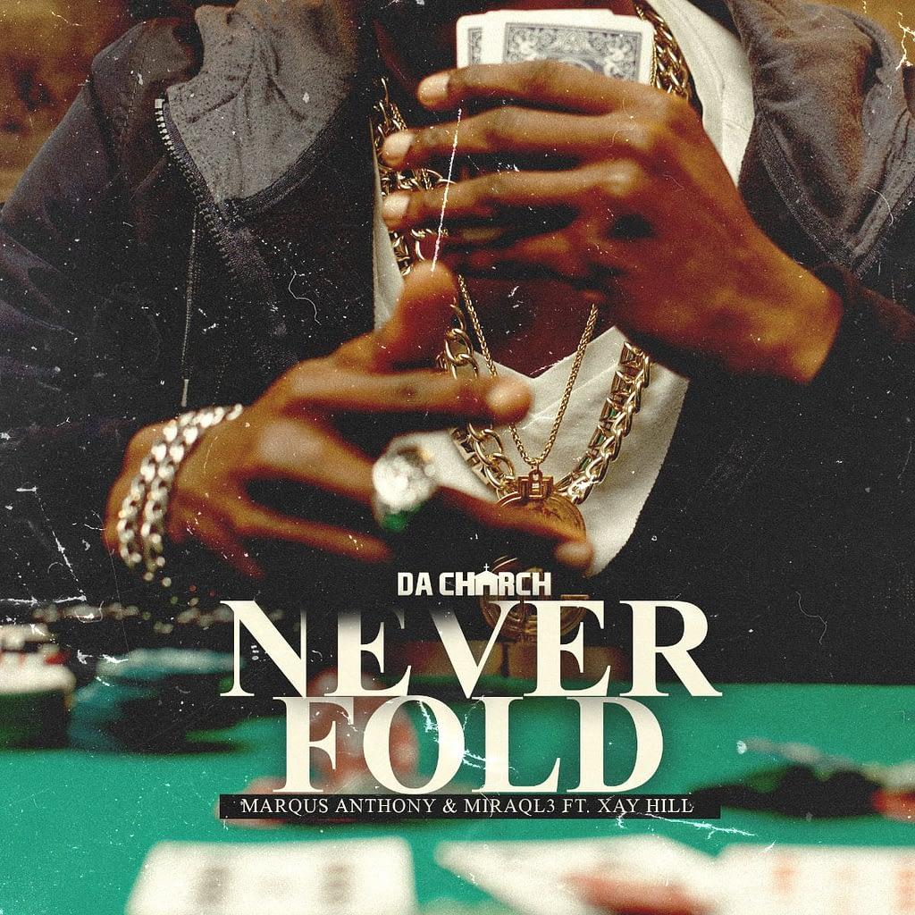 Da Church - Never Fold featuring Xay Hill