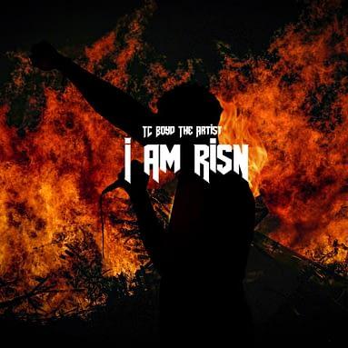 """TC BOYD drops EP """"I AM RISN"""""""