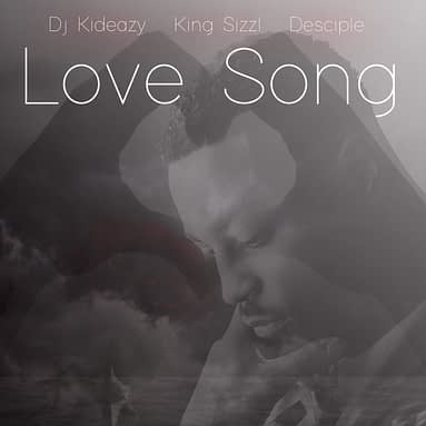 "DJ Kideazy – ""Love Song"" feat. King Sizzl & Desciple – Music Audio"