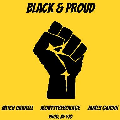 "Mitch Darrell ""Black & Proud"" ft. James Gardin, Montythehokage"