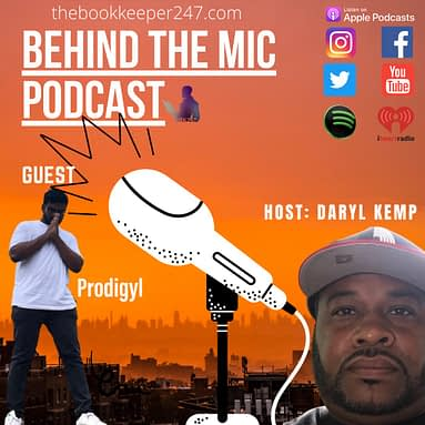 Behind the Mic episode 7 with Guest Prodigyl