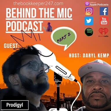 Behind the Mic episode 9 with Guest Prodigyl