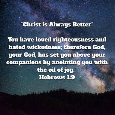 Christ Is Always Better part 9