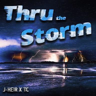 "J-Heir – ""Thru the Storm"" feat. TC"