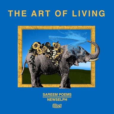 "Sareem Poems & Newselph  ""The Art of Living"""