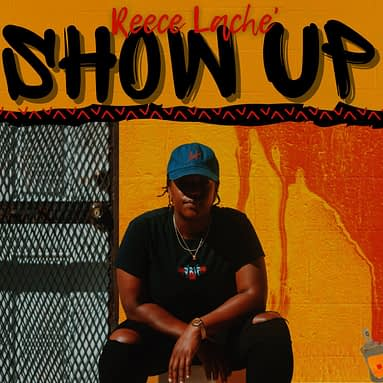 "REECE LACHÉ TAKES NO TIME OFF WITH NEW SINGLE ""SHOW UP"""