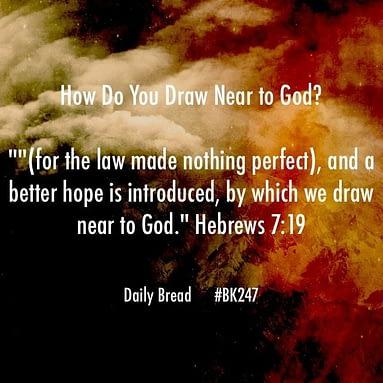 How Do you Draw Near to God?