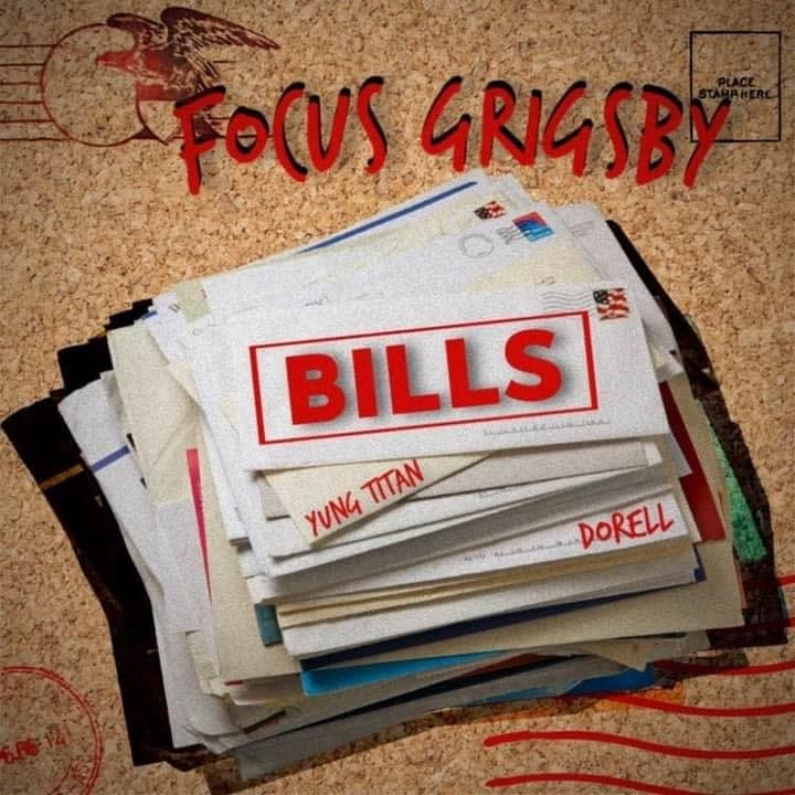 FOCUS GRIGSBY FT. YUNG TITAN & DORELL - BILLS