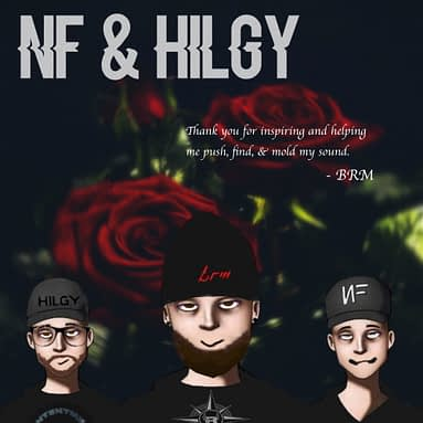 "BRM Drops New Track – ""NF & HILGY"""