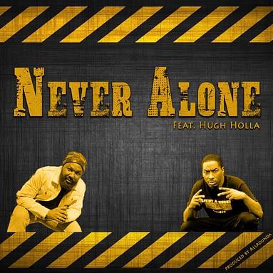 J-Heir  –  Never Alone (feat. Hugh Holla)