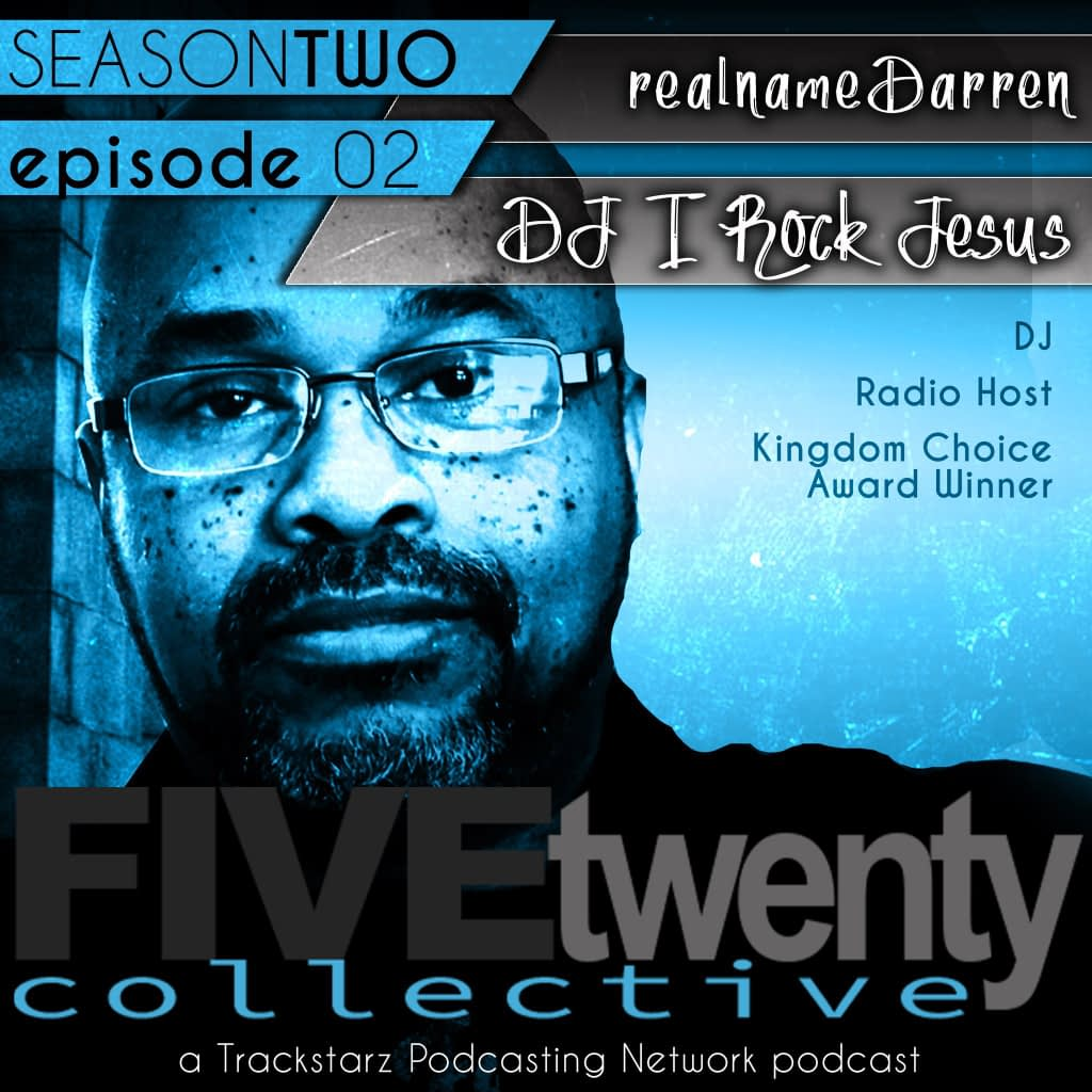 Season Two | Ep. 02 of the FiveTwenty Collective Podcast