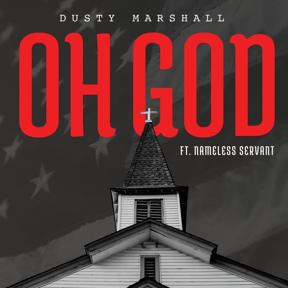 "Dusty Marshall ""Oh God (feat: Nameless Servant)"" [prod. Spechouse]"