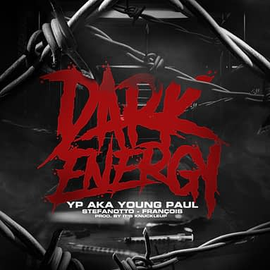 "YP aka Young Paul feat. StefanOtto & FRANÇOIS ""Dark Energy"""