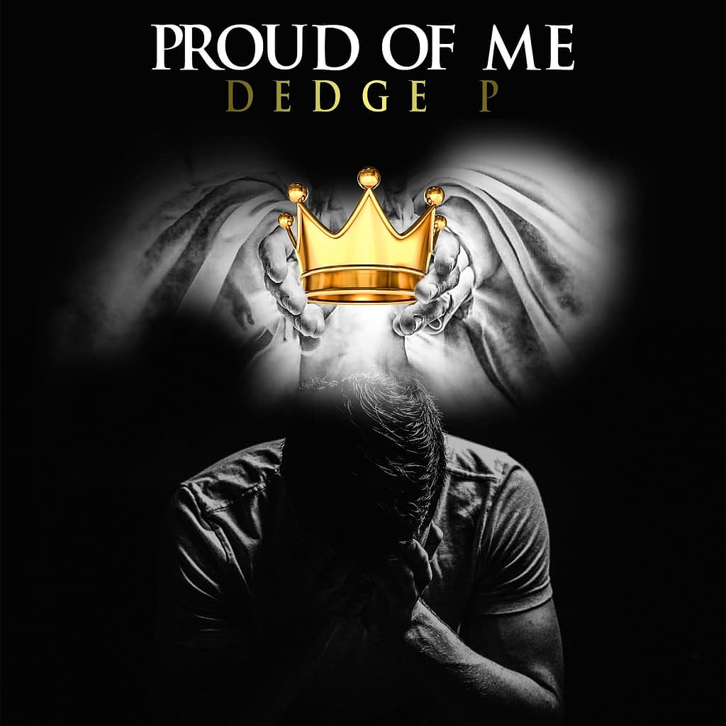 Dedge P - Proud of Me