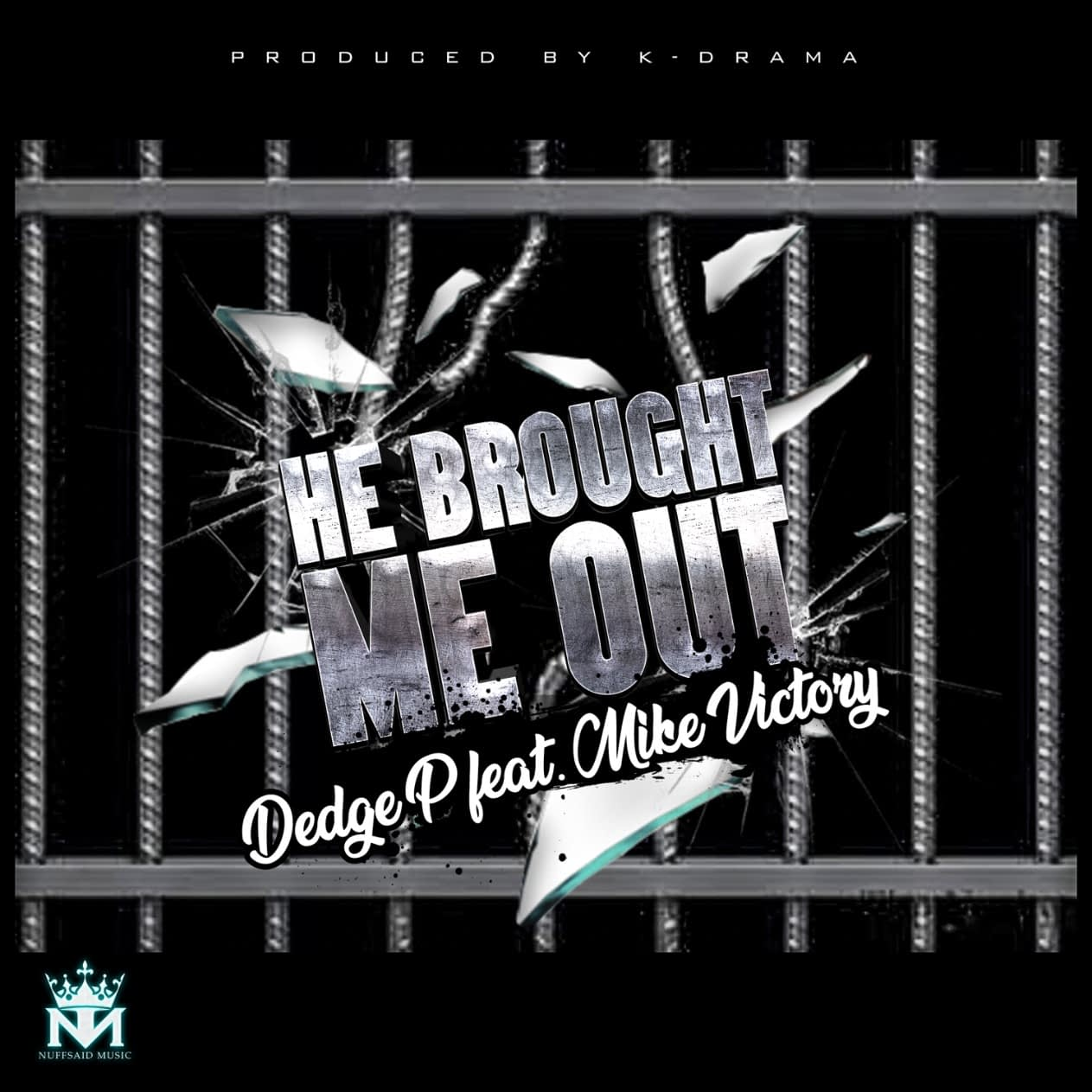 "Dedge P ""He Brought Me Out"" ft. Mike Victory"