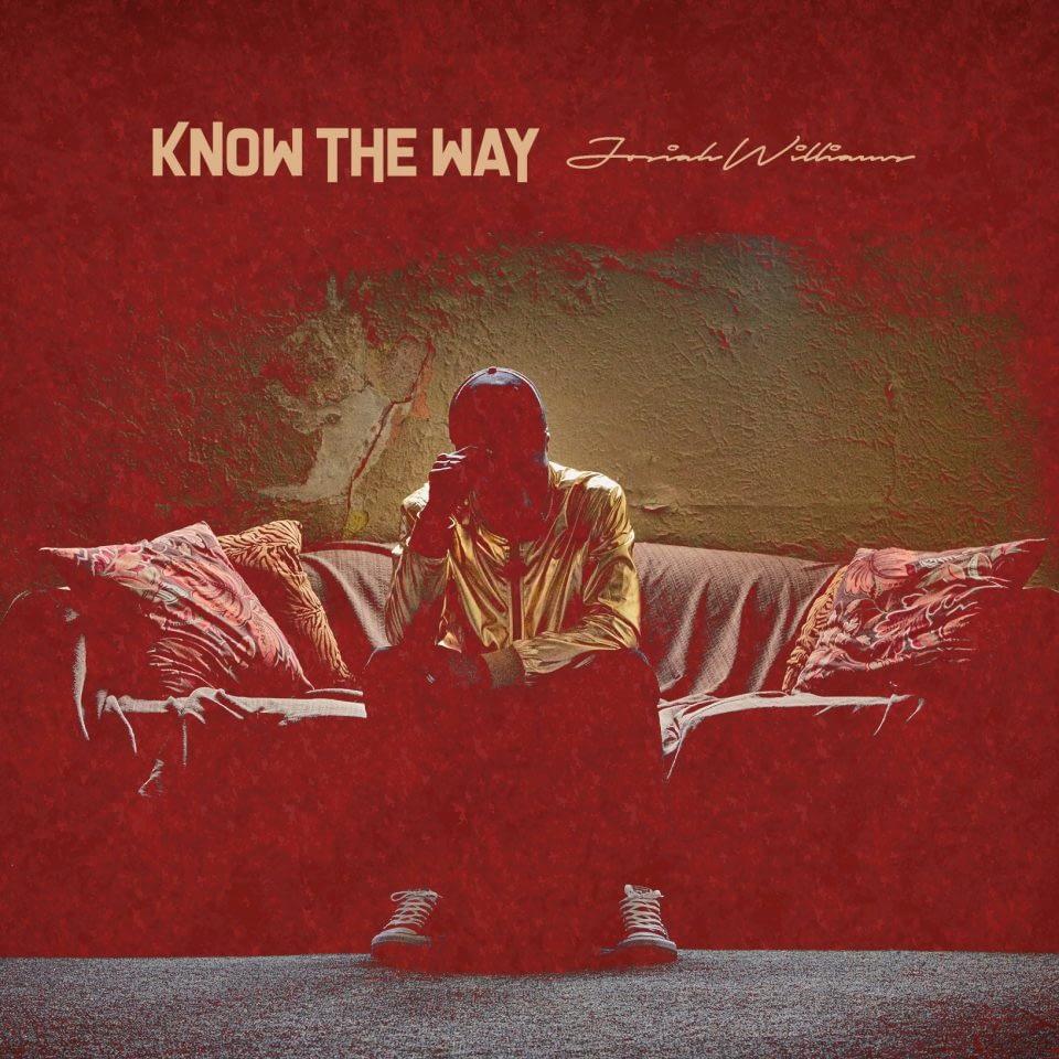 """Josiah Williams - """"Know the Way"""" - Audio"""