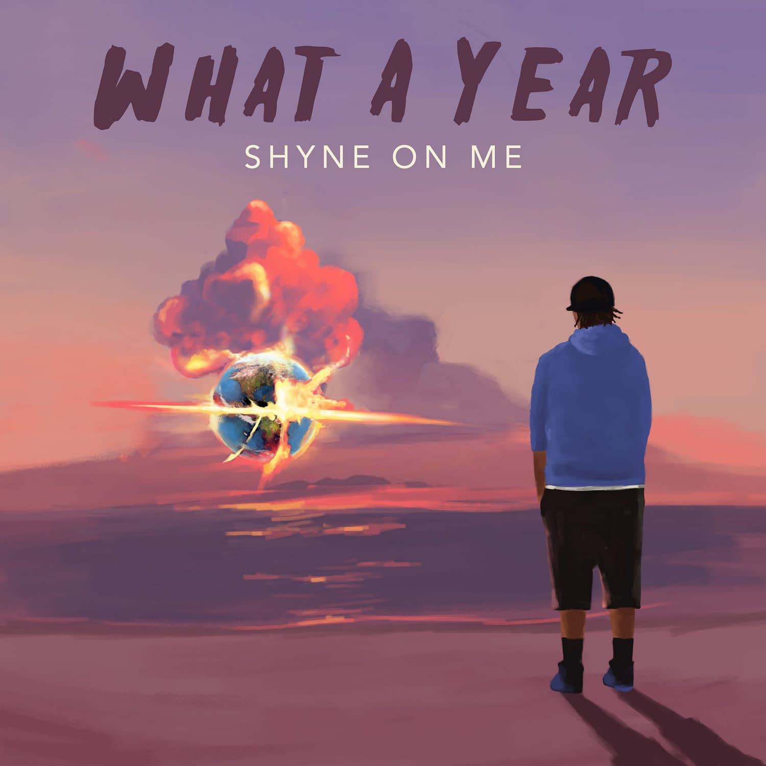 """Shyne On Me - """"What A Year"""" EP"""