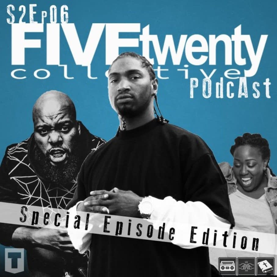 Season Two | Ep. 06 of the FiveTwenty Collective Podcast