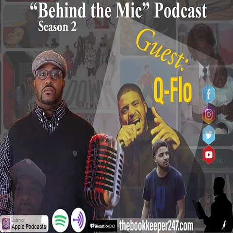 """Behind the Mic"" Podcast Episode 6 with Q-Flo (2)"
