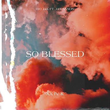 "Rio 24K ""So Blessed"" featuring Jay Sanon"