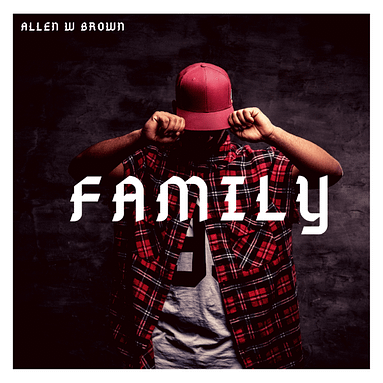 "Allen W Brown – ""Family"" Audio Music"