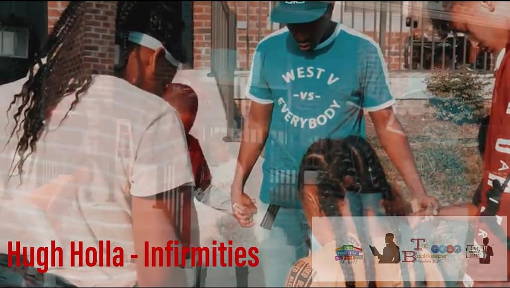 "Hugh Holla ""Infirmities"" Music Video"