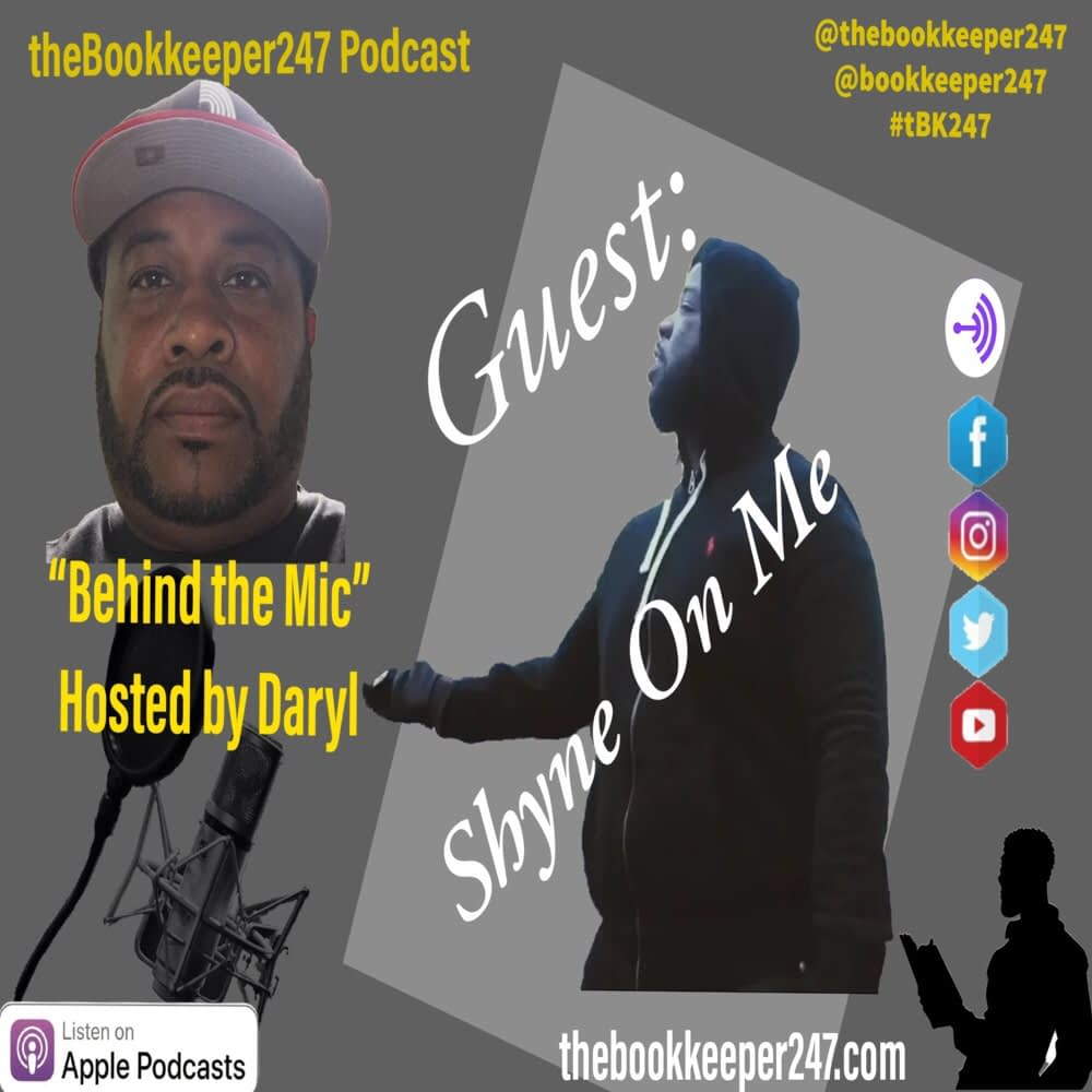 theBookkeeper247 Podcast ep. 1 with special guest Shyne On Me