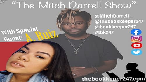 """The Mitch Darrell Show"" with guest A. Ruiz [Podcast]"
