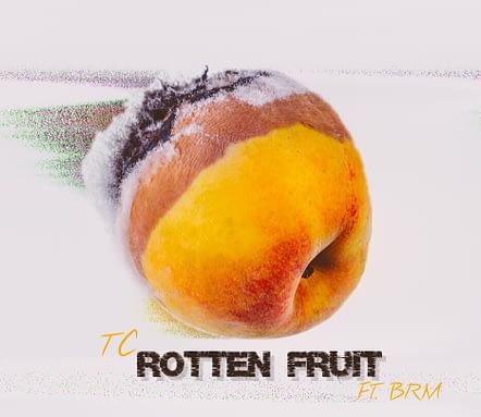 TC – Rotten Fruit Ft. BRM