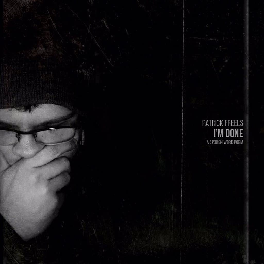 "Patrick Freels - ""I'm Done"" Spoken Word"