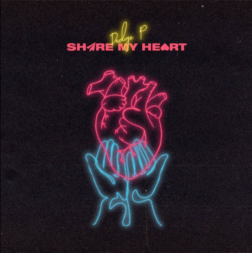 DEDGE P Drops Emotional New Single 'Share My Heart'