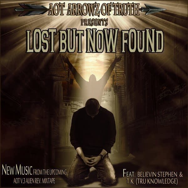 "A.O.T. feat Believin Stephen & T.K. (Tru Knowledge) - ""Lost But Now Found"""