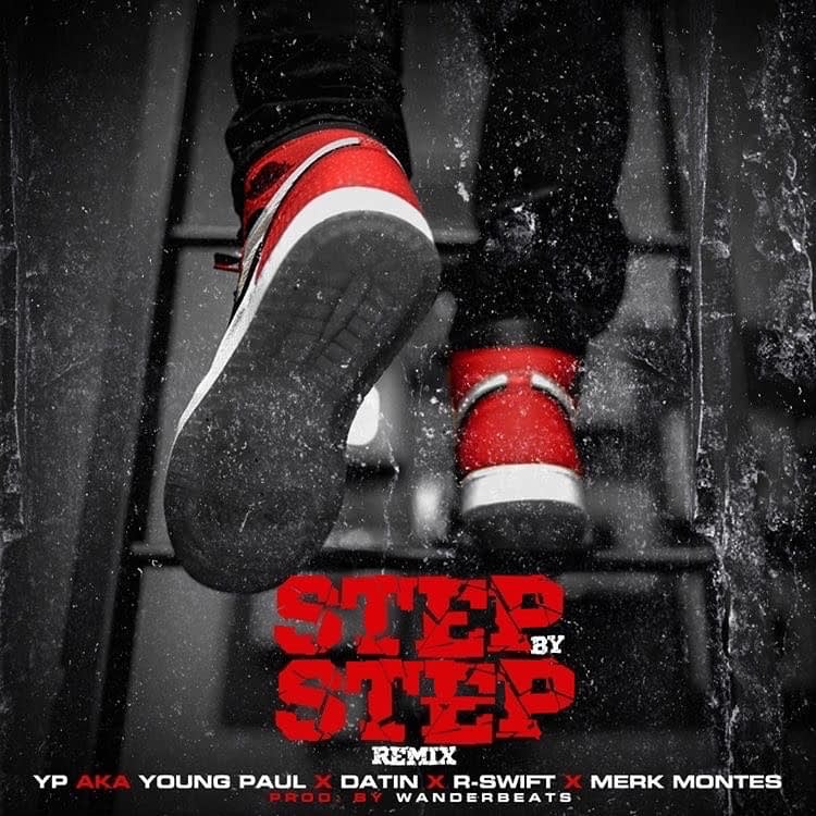 """YP aka Young Paul """"Step By Step Remix"""" featuring Datin, Merk Montes, & R-Swift"""
