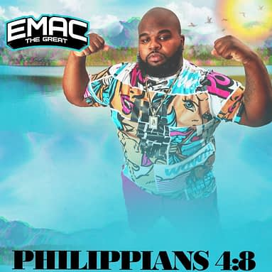 "Emac The Great – ""Philippians 4 – 8"" – 1 Body Music"